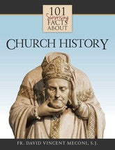 Load image into Gallery viewer, 101 Surprising Facts About Church History by Fr. David Vincent Meconi, S.J. Think you really know Church History? Think Again The Catholic Church is the longest-standing and the most universal of all institutions.