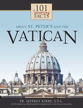 Load image into Gallery viewer,  101 Surprising Facts About St. Peter's Basilica and the Vatican by Fr. Jeffrey Kirby, STD What do you really know about Vatican City?  The Vatican, comprising the Apostolic Palace, St. Peter's Basilica, and various other buildings