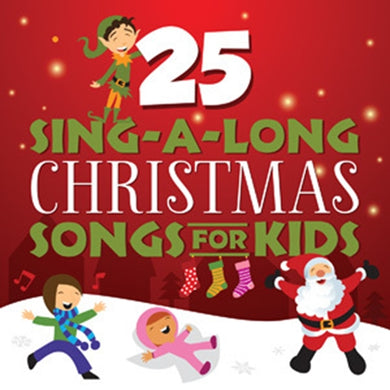 25 SING-A-LONG CHRISTMAS SONGS FOR KIDS by Song-time Kids