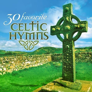 30 FAVORITE CELTIC HYMNS-INSTRUMENTAL - 2 CDs by Green Hill Music