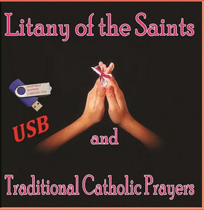 LITANY OF THE SAINTS AND TRADITIONAL CATHOLIC PRAYERS - USB