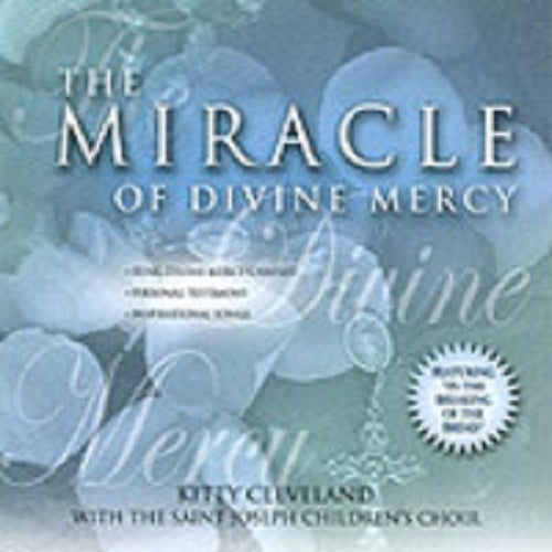 THE MIRACLE OF DIVINE MERCY - Kitty Cleveland - WCA1204CD