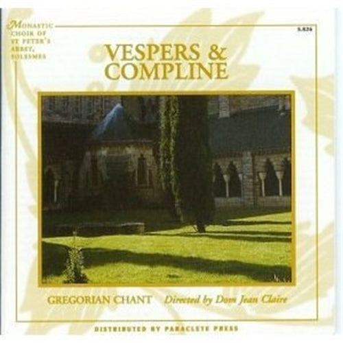 VESPERS & COMPLINE by Solesmes Monastic Choir of the Abbey of St. Peter