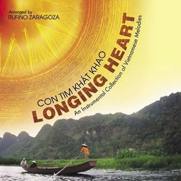 Con Tim Khat Khao: Longing Heart: An Instrumental Collection of Vietnamese Melod