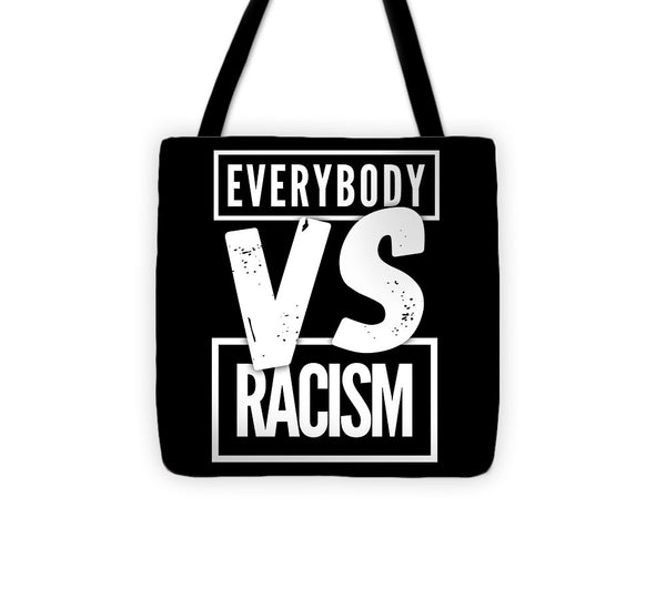 Everybody VS Racism - Tote Bag