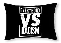 Everybody VS Racism - Throw Pillow