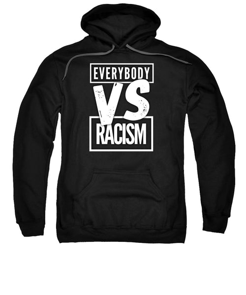 Everybody VS Racism - Sweatshirt