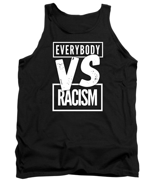 Everybody VS Racism - Tank Top