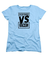 Black Label Everybody VS Racism - Women's T-Shirt (Standard Fit)