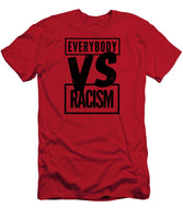 Black Label Everybody VS Racism - T-Shirt