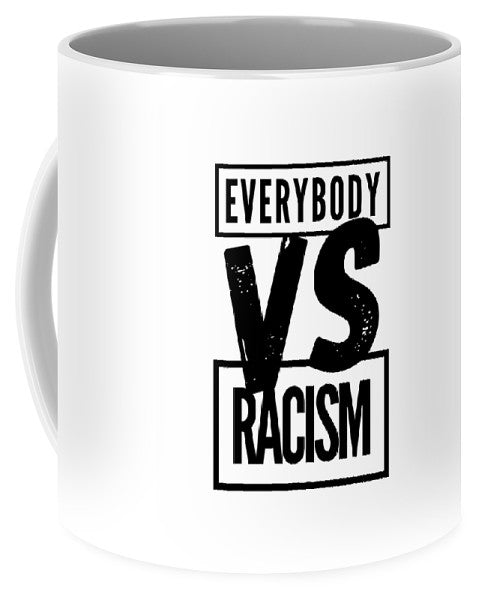 Black Label Everybody VS Racism - Mug