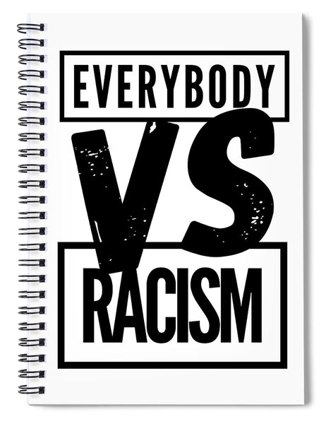 Black Label Everybody VS Racism - Spiral Notebook