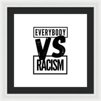 Black Label Everybody VS Racism - Framed Print