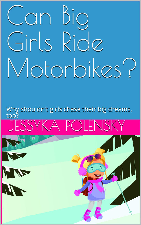 Can Big Girls Ride Motorbikes? Children's book - wayne-whale