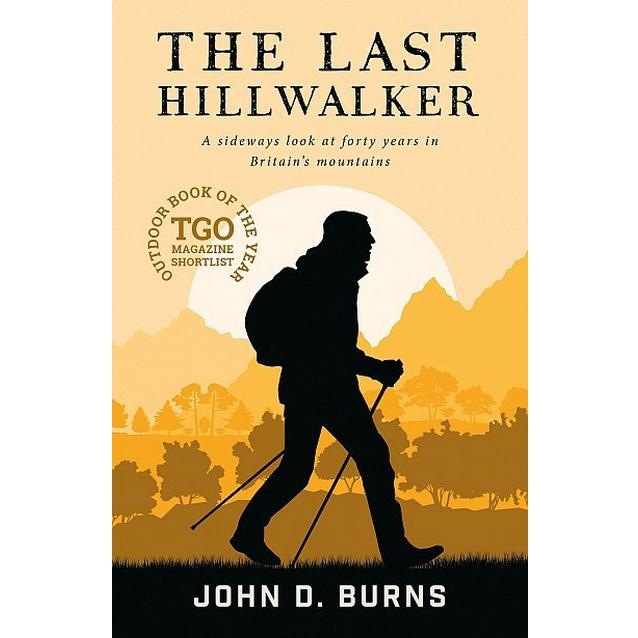 The Last Hillwalker by John D Burns