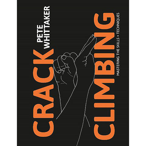 Book: Crack Climbing - Mastering the skills and techniques: Pete Whittaker
