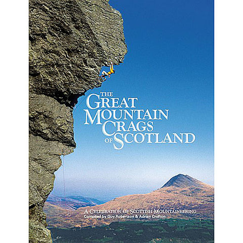 Book: The Great Mountain Crags of Scotland : A Celebration of Scottish Mountaineering