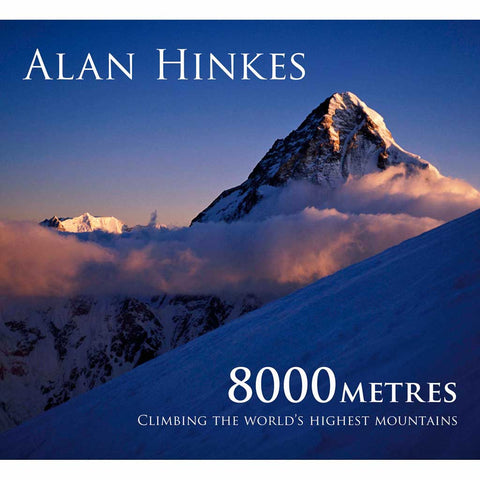 Book: 8000 Metres: Climbing the World's Highest Mountains : Alan Hinkes