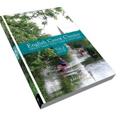 Guide Book: English Canoe Classics: Volume 2 South