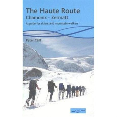 Guide Book: The Haute Route: Chamonix-Zermatt: A Guide for Skiers and Walkers