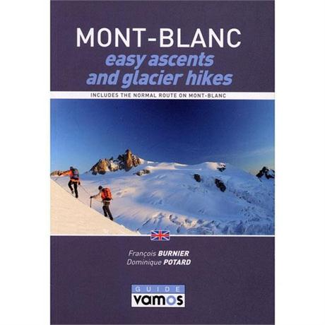 Climbing Guide Book: Mont Blanc - easy ascents and glacier hikes