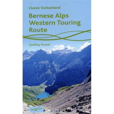 Walking Guide Book: Bernese Alps Western Touring Route