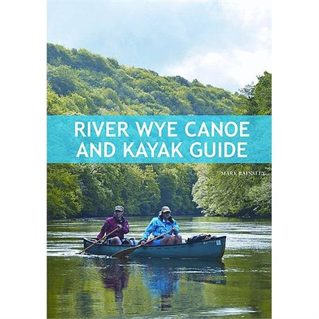 Book: River Wye Canoe and Kayak Guide