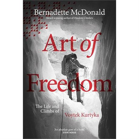 Book: Art of Freedom - The life and climbs of Voytek Kurtyka