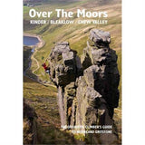 BMC Climbing Guide Book: Over the Moors - Kinder, Bleaklow and the Chew Valley