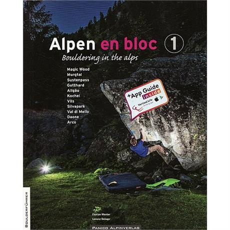 Climbing Guide Book: Alpen En Bloc: Volume 1 - Bouldering in the Alps