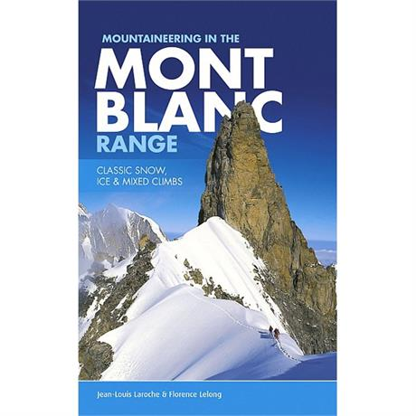 Climbing Guide Book: Mountaineering in the Mont Blanc range - Classic Snow, Ice