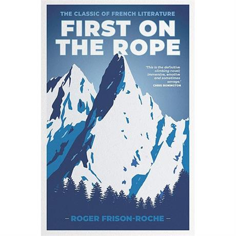 Book: First on the Rope: Frison-Roche