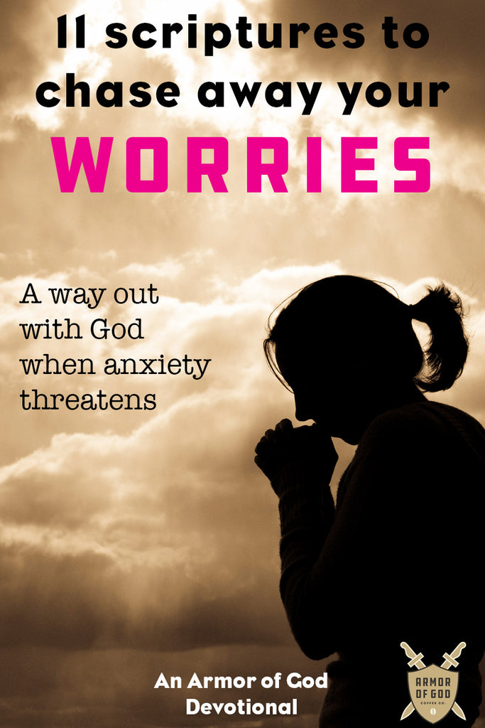 11 scriptures to chase away your worries