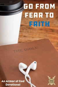 Go from Fear to Faith