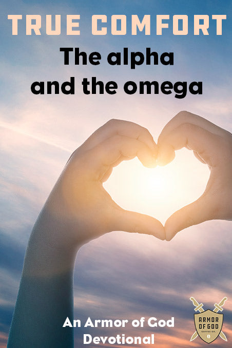 True comfort: The alpha and the omega