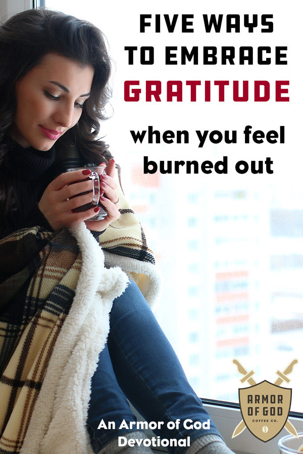 Five ways to embrace gratitude when you feel burned out