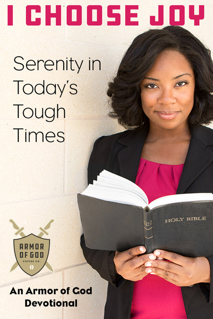 I Choose Joy: Serenity in Today's Tough Times