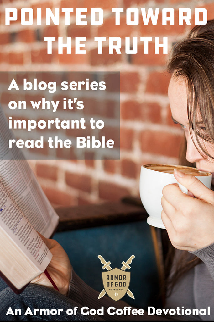 Pointed toward the truth: A blog series on reading the Bible