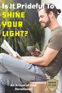 Is It Prideful To 'Shine Your Light'?