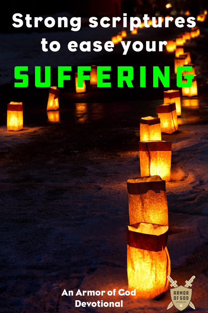 Strong scriptures to ease your suffering