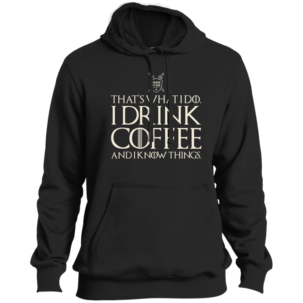 I Drink Coffee and I know things Tall Pullover Hoodie