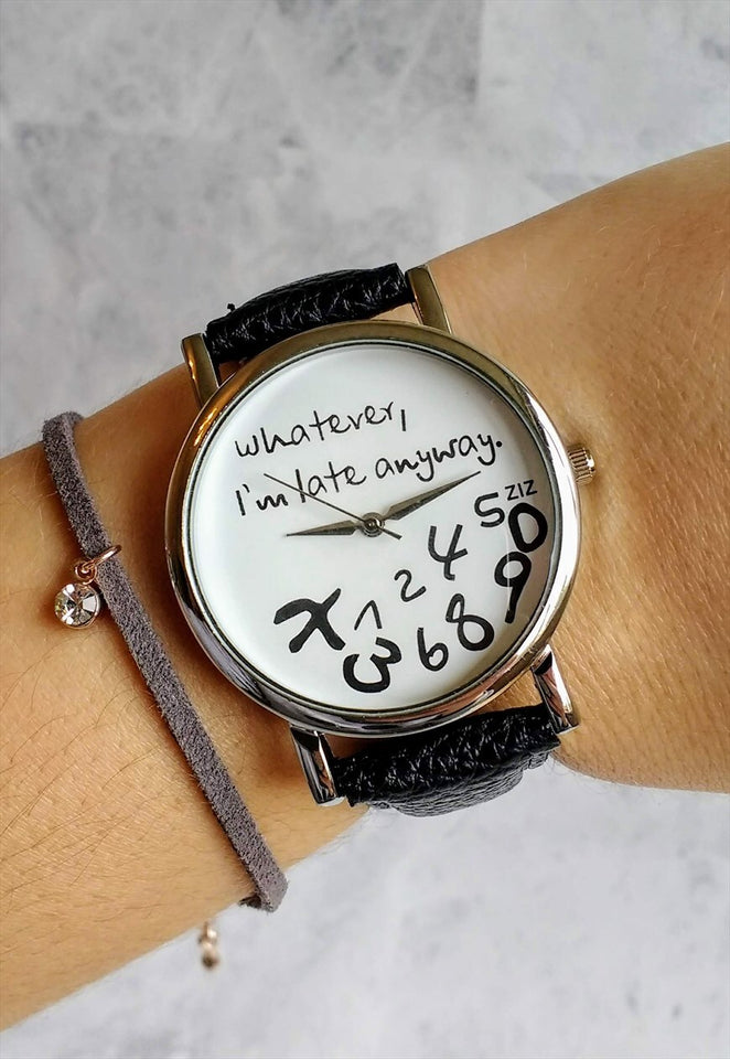 """Whatever I am Late Anyway"" Leather Watch"