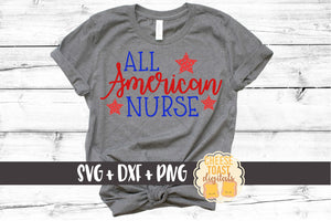 All American Nurse - SVG, PNG, DXF