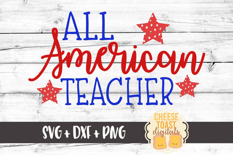 All American Teacher - SVG, PNG, DXF