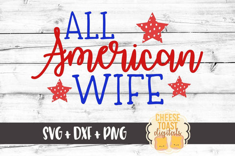 All American Wife - SVG, PNG, DXF