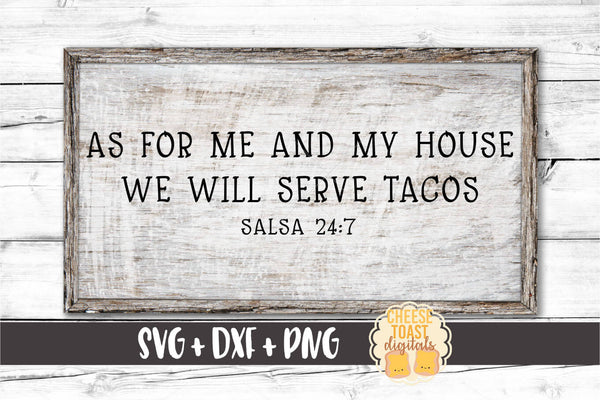 As For Me and My House We Will Serve Tacos Salsa 24:7