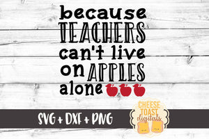Because Teachers Can't Live On Apples Alone
