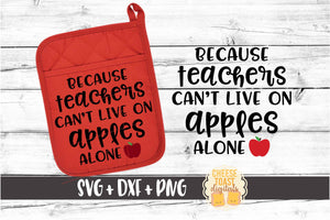 Because Teachers Can't Live On Apples Alone - Pot Holder Design