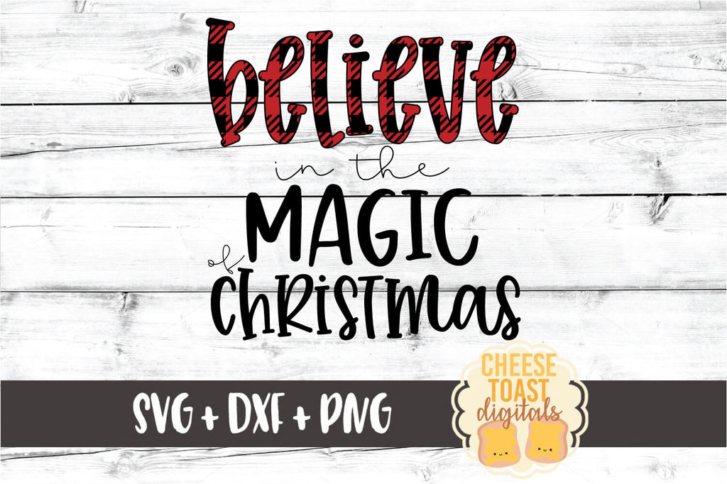 Believe In The Magic Of Christmas Svg Free And Premium Svg Files Cheese Toast Digitals
