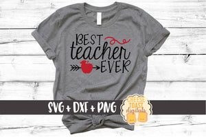 Best Teacher Ever - SVG, PNG, DXF